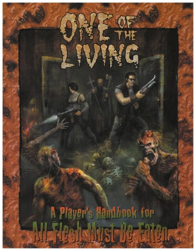 Download One of the Living: A Player's Handbook for All Flesh Must Be Eaten PDF