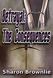 Betrayal: The Consequences