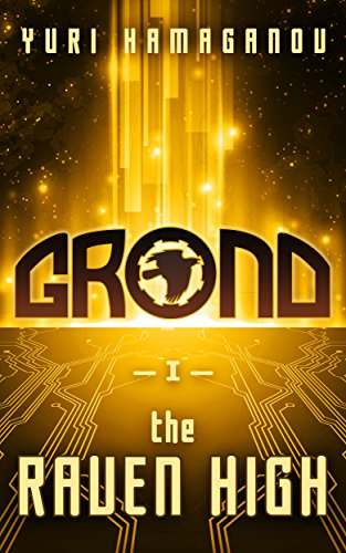 GROND: THE RAVEN HIGH: (GROND Series Book 1) by [HAMAGANOV, YURI]