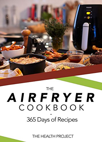 THE COMPLETE AIRFRYER COOKBOOK: 365 DAYS OF RECIPES by Health Project
