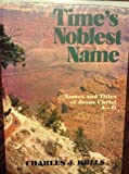 img - for Time's Noblest Name: L, M, N, O (Names and Titles of Jesus Christ) book / textbook / text book