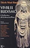 Vivir el Budismo, Thich Nhat Hanh, 8472454584