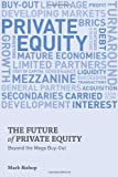 The Future of Private Equity : Beyond the Mega Buyout, Bishop, Mark, 0230354939