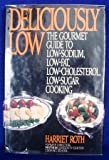 Deliciously Low, Harriet Roth, 0452261805
