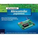 Lernpaket Mikrocontroller programmieren (Elektronik Lernpaket)