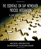 The Essentials on SAP NetWeaver Process Integration - A SAP Mentor 2010 Series, Shabarish Vijayakumar and Michal Krawczyk, 0984235000