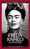 Frida Kahlo, Claudia Schaefer, 031334924X