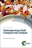 img - for Heterogeneous Gold Catalysts and Catalysis: RSC (Catalysis Series) book / textbook / text book
