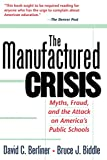 img - for The Manufactured Crisis: Myths, Fraud, And The Attack On America's Public Schools book / textbook / text book