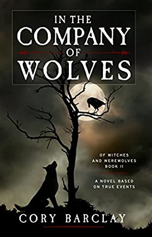 In the Company of Wolves (Of Witches and Werewolves Book 2) (Religious Conspiracy)