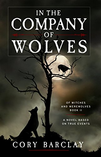 In the Company of Wolves (Of Witches and Werewolves Book 2) by [Barclay, Cory]