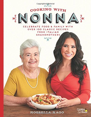 Price comparison product image Cooking with Nonna: Celebrate Food & Family With Over 100 Classic Recipes from Italian Grandmothers