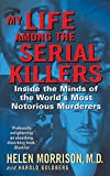 img - for My Life Among the Serial Killers: Inside the Minds of the World's Most Notorious Murderers book / textbook / text book