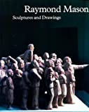 Raymond Mason, Sculptures and Drawings, Jane Farrington, 085331554X