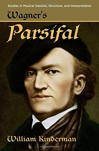 Wagner's Parsifal (Studies in Musical Genesis, Structure, and Interpretation) pdf epub