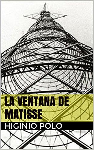 Descargar Libro La Ventana De Matisse Higinio Polo