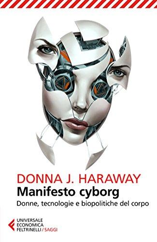 cyborg manifesto - donna haraway