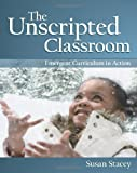 The Unscripted Classroom, Susan Stacey, 1605540366