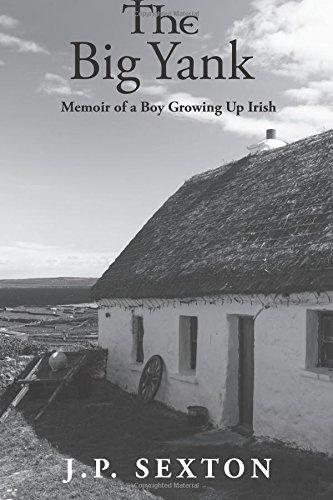the-big-yank-memoir-of-a-boy-growing-up-irish-j-p-sexton-s-memoir