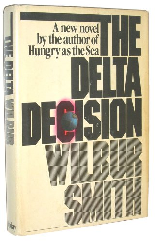The Delta Decision by Wilbur Smith