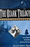 img - for The Ozark Trilogy: Twelve Fair Kingdoms; Grand Jubilee; Then There'll Be Firework book / textbook / text book