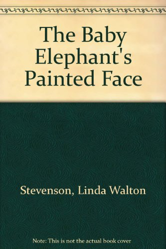 THE BABY ELEPHANT'S PAINTED FACE