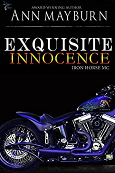 Exquisite Innocence (Iron Horse MC Book 5) by [Mayburn, Ann]
