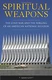 Spiritual Weapons, T. Jeremy Gunn, 0275985490