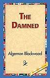 Damned, Algernon Blackwood, 1421830175