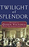 Front cover for the book Twilight of Splendor: The Court of Queen Victoria During Her Diamond Jubilee Year by Greg King