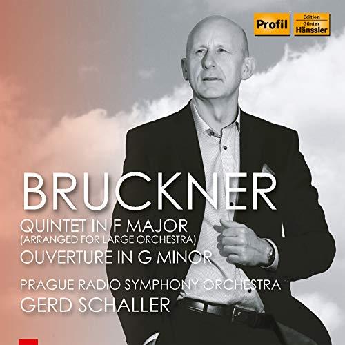 Bruckner: String Quintet in F Major (Arr. G. Schaller for Large Orchestra) & Overture in G Minor