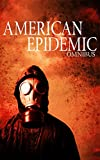American Epidemic Omnibus: An Ebola Prepper Survival Tale