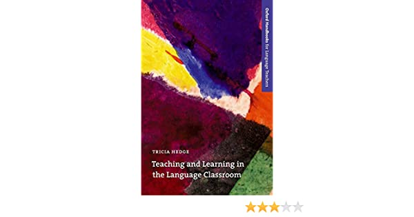 Teaching and learning in the language classroom oxford handbooks teaching and learning in the language classroom oxford handbooks for language teachers series tricia hedge 9780194421720 amazon books fandeluxe Choice Image