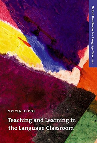 Teaching and Learning in the Language Classroom (Oxford Handbooks for Language Teachers Series)