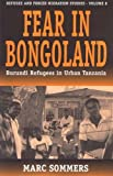 img - for Fear in Bongoland: Burundi Refugees Youth in Urban Tanzania (Studies in Forced Migration) by Marc Sommers (2001-09-01) book / textbook / text book