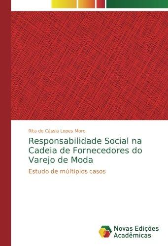 Read Online Responsabilidade Social na Cadeia de Fornecedores do Varejo de Moda: Estudo de múltiplos casos (Portuguese Edition) pdf epub