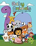 Baby Animals Coloring Book For 2 Years Old: First Big Book of Animal Coloring For Toddlers, Preschoolers and Kindergarten Students Educational ... (toddler coloring books ages 1-3) (Volume 1)