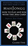 MahJongg: How to Play and Win with the 2016 Card