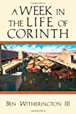A Week in the Life of Corinth