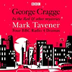 George Cragge: In the Red & Other Mysteries | Mark Tavener