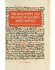 Manuscript and Meaning of Malory's Morte Darthur: Rubrication, Commemoration, Memorialization