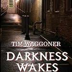 Darkness Wakes | Tim Waggoner