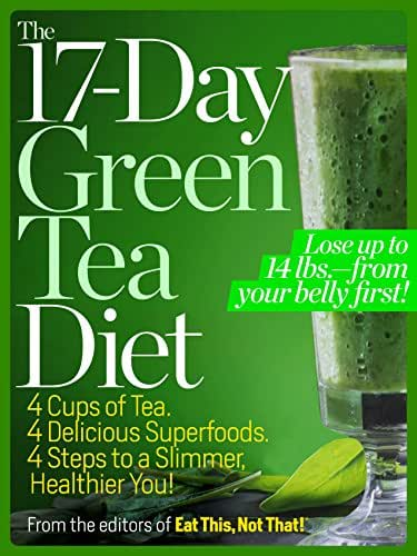 The 17-Day Green Tea Diet: 4 Cups of Tea. 4 Delicious Superfoods. 4 Steps to a Slimmer, Healthier, You!