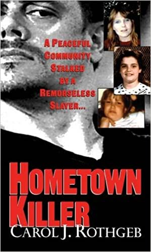 Hometown Killer Rothgeb Carol 9780786026883 Amazon Com Books