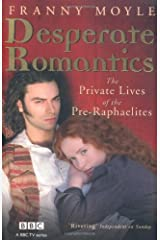 Desperate Romantics by Franny Moyle (14-Jul-2009) Paperback