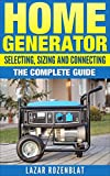 Home Generator: Selecting, Sizing And