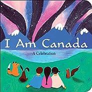 I Am Canada: A Celebration: A Celebration