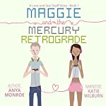Maggie and the Mercury Retrograde: A Love and Star Stuff Story, Book 1 | Anya Monroe