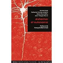 Alzheimer et Autonomie (Médecine & sciences humaines t. 13) (French Edition)