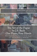 The Art of the Fugue by J.S. Bach, One Piano Four Hands: More Sight-Reading Practice at the Piano, Late Intermediate to Advanced Paperback